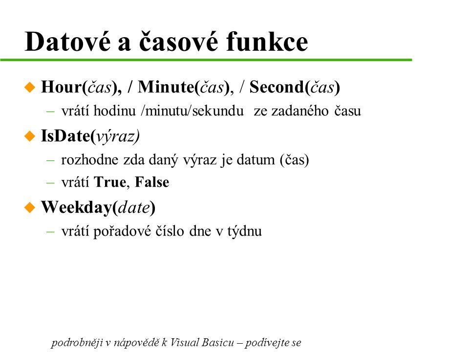 Datové a časové funkce Hour(čas), / Minute(čas), / Second(čas)