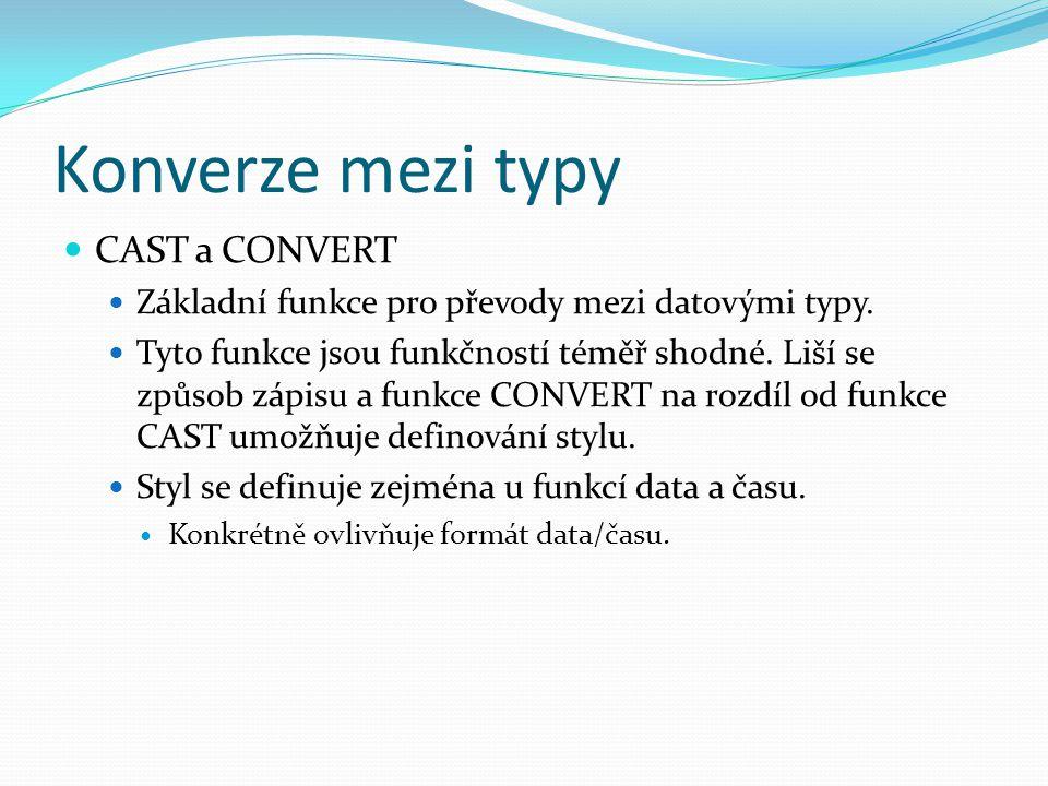 Konverze mezi typy CAST a CONVERT