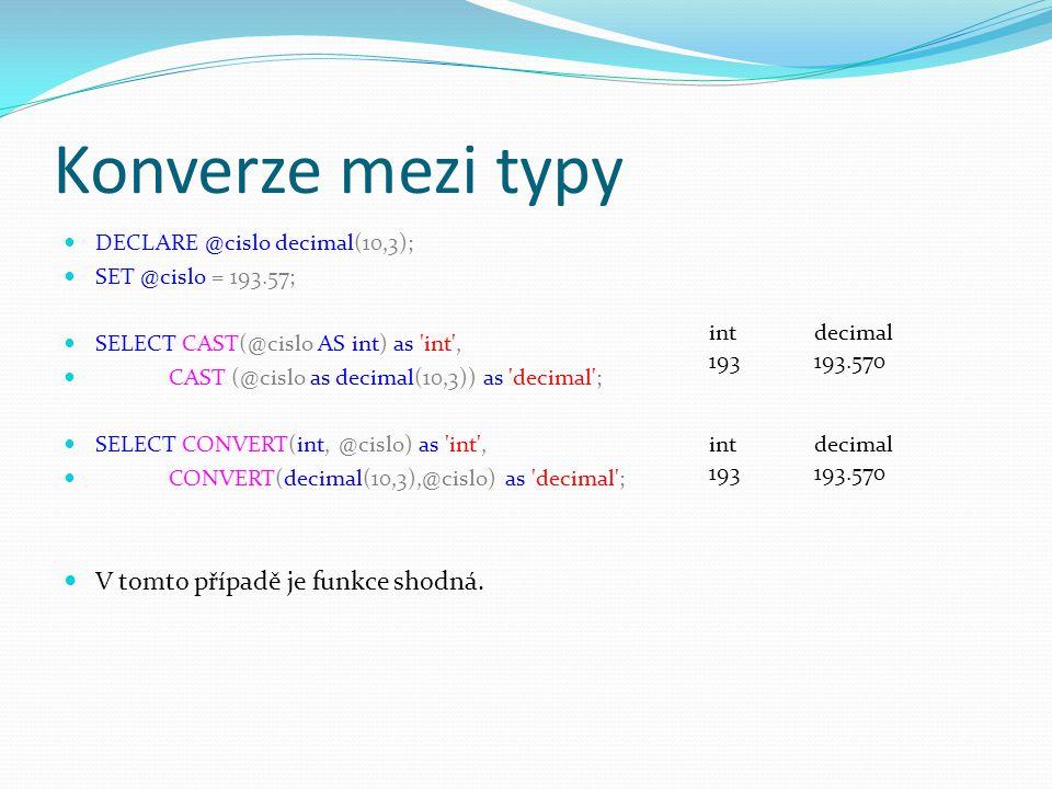 Konverze mezi typy V tomto případě je funkce shodná.