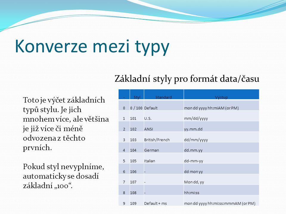 Konverze mezi typy Základní styly pro formát data/času