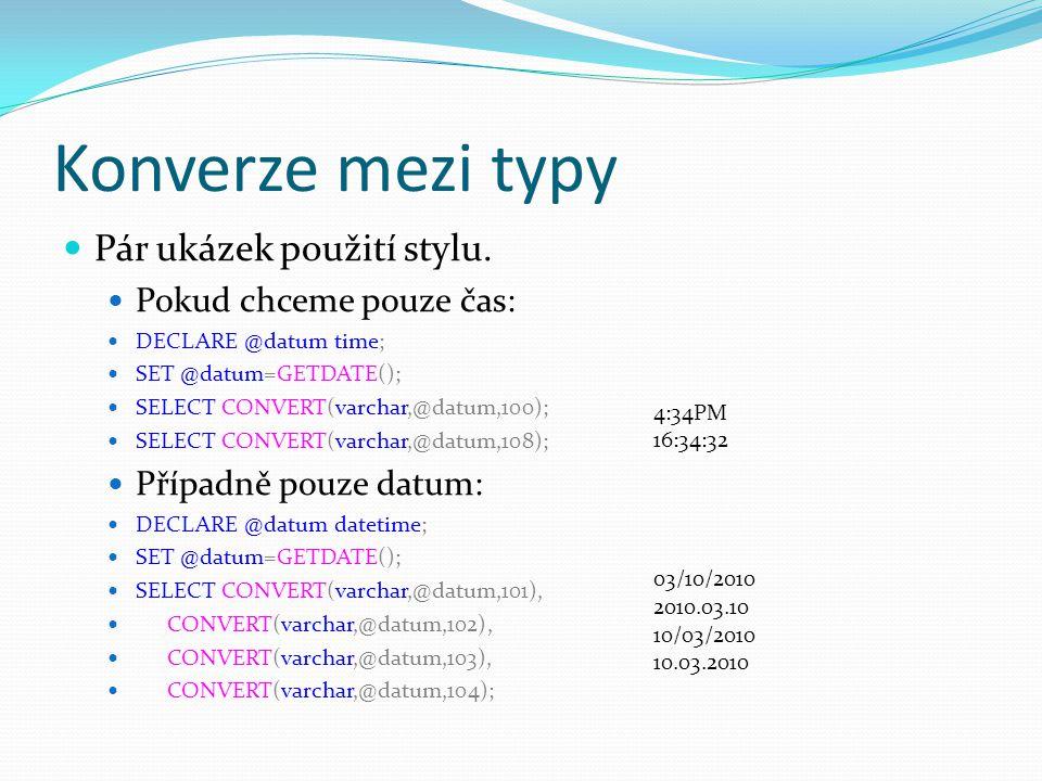 Konverze mezi typy Pár ukázek použití stylu. Pokud chceme pouze čas: