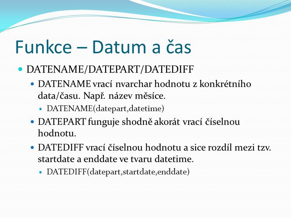 Funkce – Datum a čas DATENAME/DATEPART/DATEDIFF