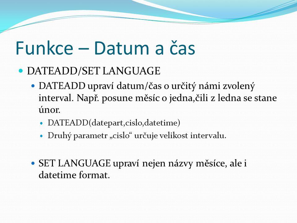 Funkce – Datum a čas DATEADD/SET LANGUAGE