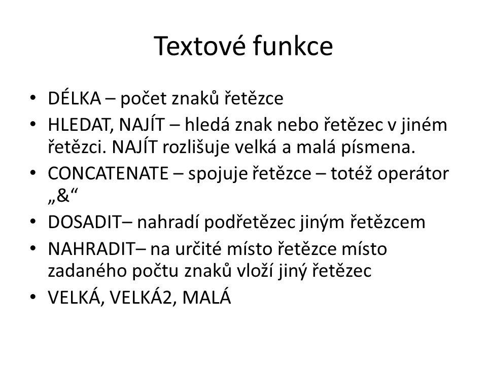 Textové funkce DÉLKA – počet znaků řetězce