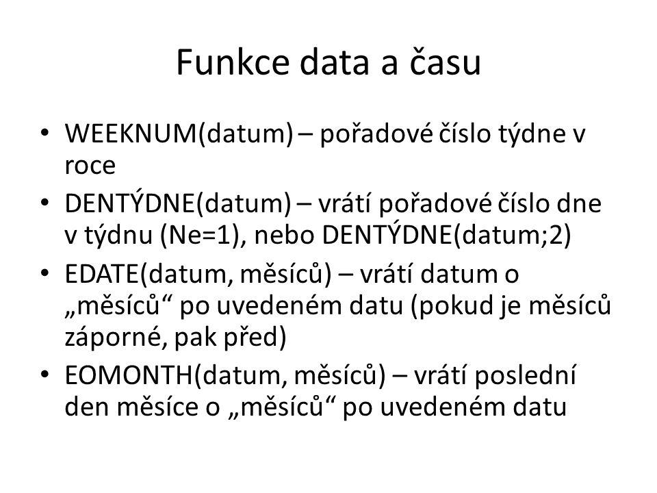Funkce data a času WEEKNUM(datum) – pořadové číslo týdne v roce