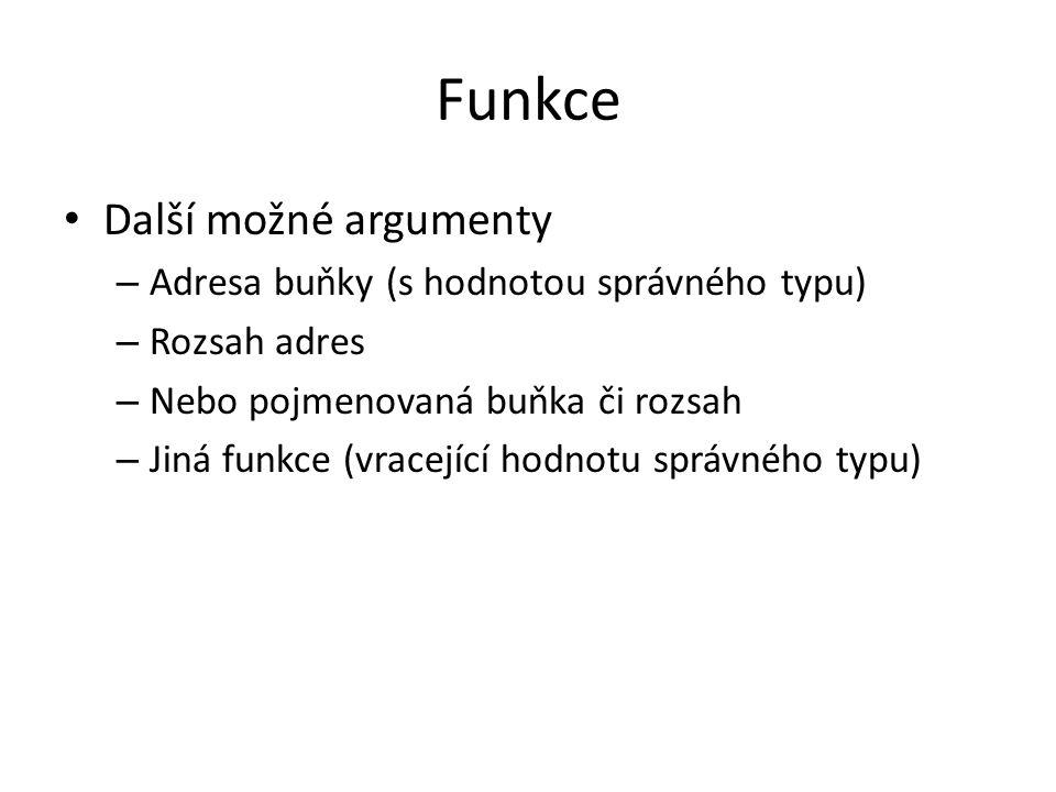 Funkce Další možné argumenty Adresa buňky (s hodnotou správného typu)
