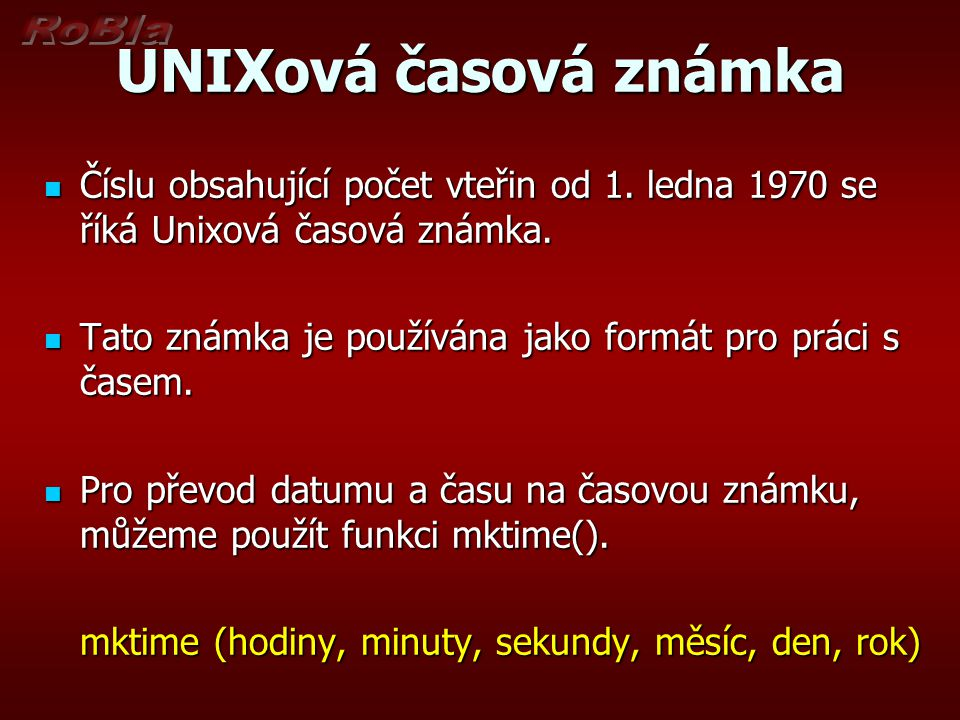 UNIXová časová známka Číslu obsahující počet vteřin od 1. ledna 1970 se říká Unixová časová známka.