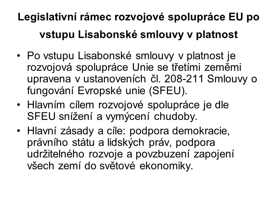 Legislativní rámec rozvojové spolupráce EU po vstupu Lisabonské smlouvy v platnost