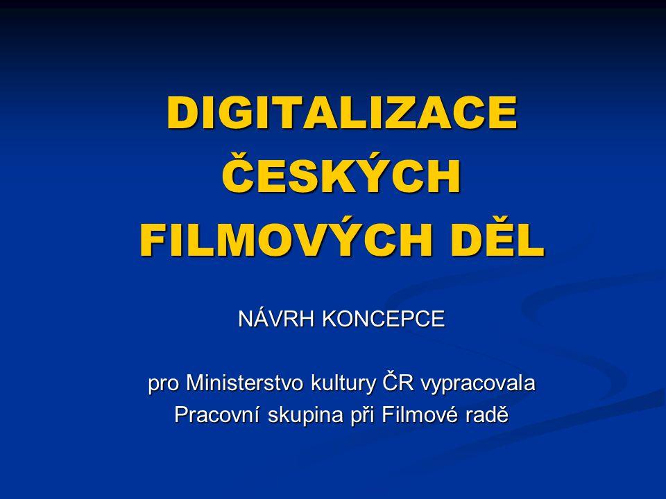 DIGITALIZACE ČESKÝCH FILMOVÝCH DĚL NÁVRH KONCEPCE