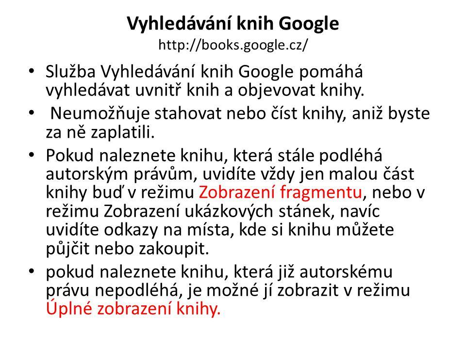Vyhledávání knih Google http://books.google.cz/
