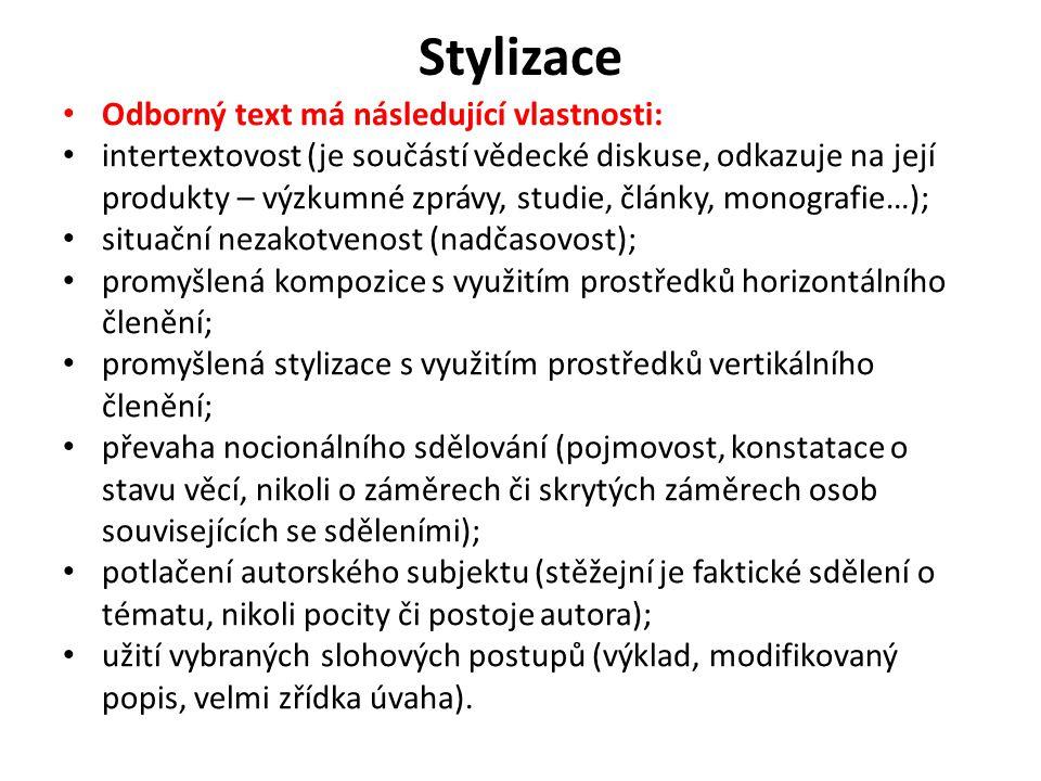 Stylizace Odborný text má následující vlastnosti: