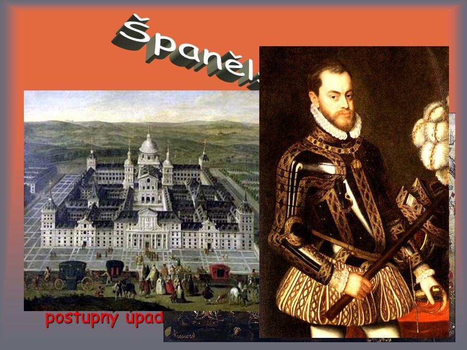 """Španělsko největší evropská velmoc (""""zlatý věk )"""