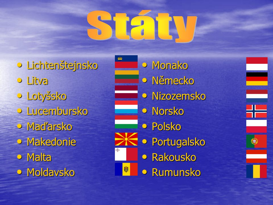 Státy Lichtenštejnsko Litva Lotyšsko Lucembursko Maďarsko Makedonie