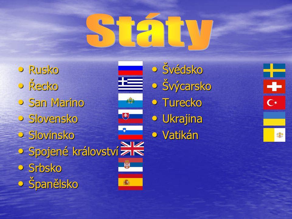 Státy Rusko Řecko San Marino Slovensko Slovinsko Spojené království