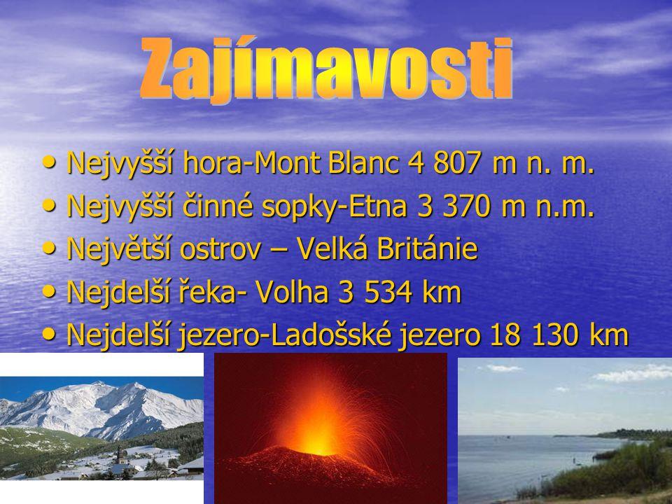Zajímavosti Nejvyšší hora-Mont Blanc 4 807 m n. m.