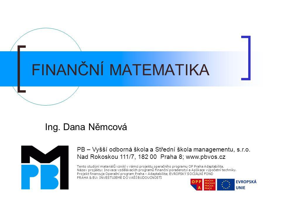 FINANČNÍ MATEMATIKA Ing. Dana Němcová