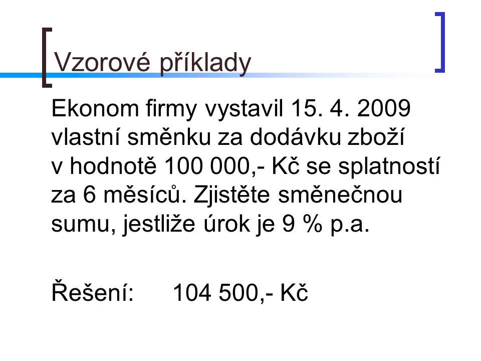 Vzorové příklady Řešení: 104 500,- Kč