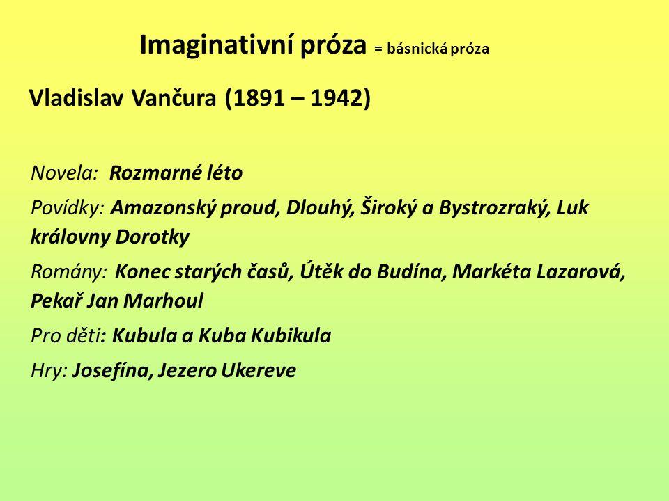 Imaginativní próza = básnická próza Vladislav Vančura (1891 – 1942)
