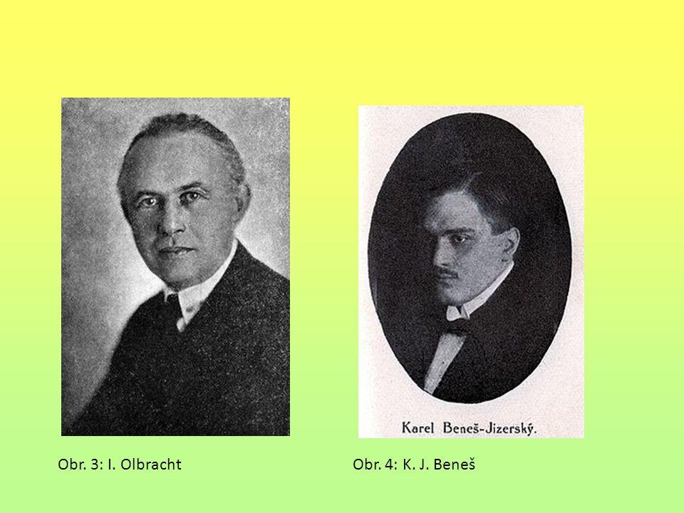 Obr. 3: I. Olbracht Obr. 4: K. J. Beneš