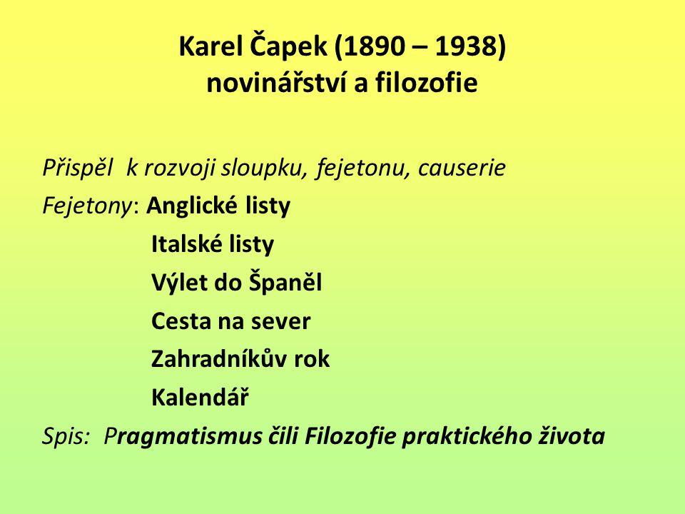 Karel Čapek (1890 – 1938) novinářství a filozofie