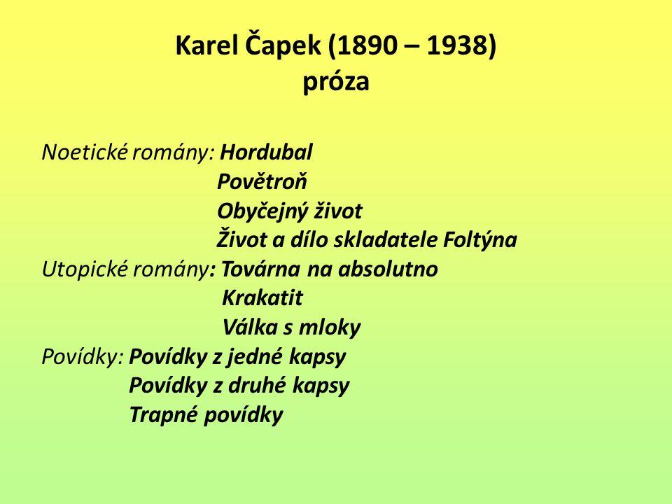 Karel Čapek (1890 – 1938) próza Noetické romány: Hordubal Povětroň