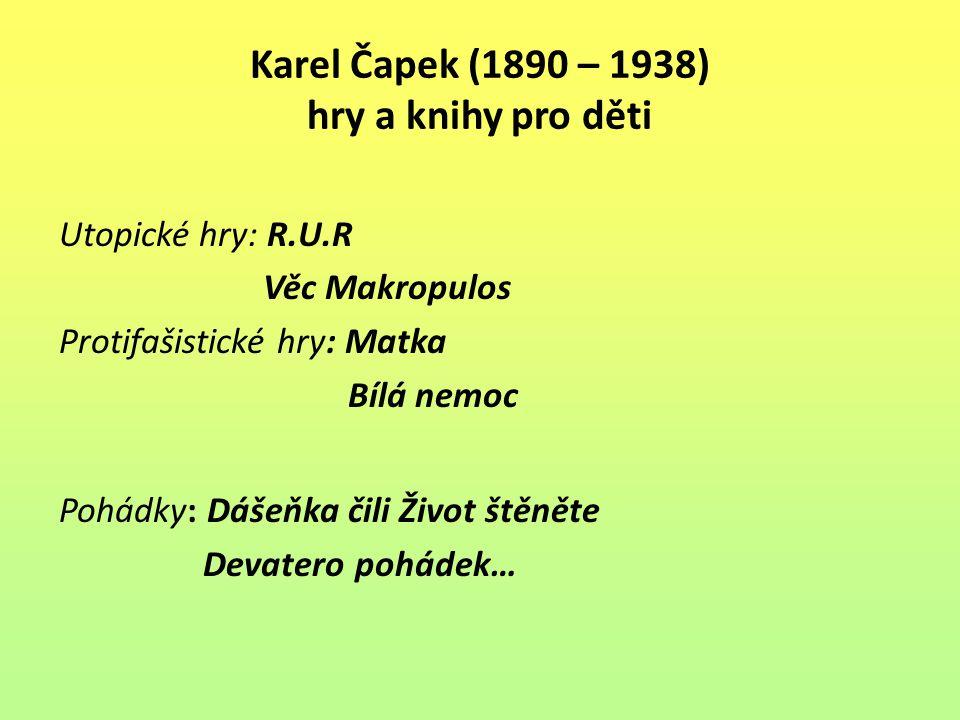 Karel Čapek (1890 – 1938) hry a knihy pro děti