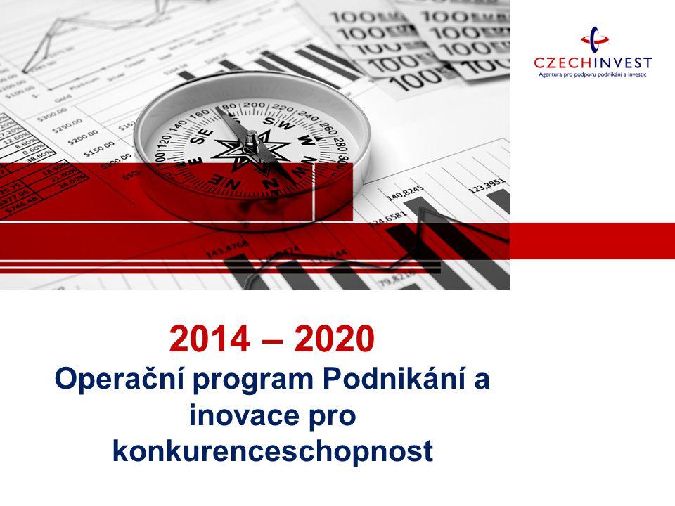 2014 – 2020 Operační program Podnikání a inovace pro konkurenceschopnost