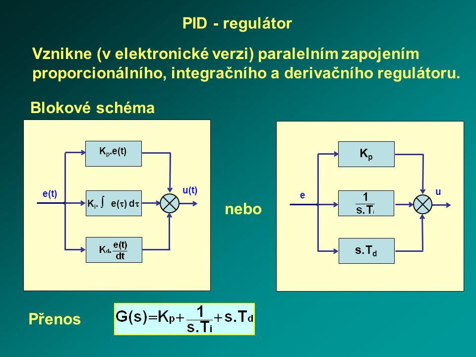 PID - regulátor Vznikne (v elektronické verzi) paralelním zapojením proporcionálního, integračního a derivačního regulátoru.