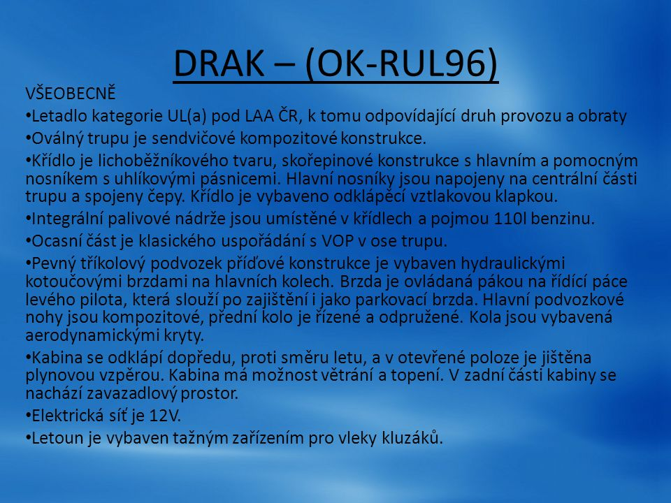 DRAK – (OK-RUL96) VŠEOBECNĚ