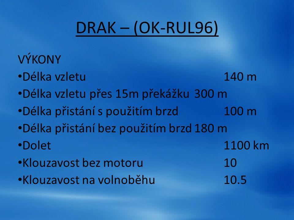 DRAK – (OK-RUL96) VÝKONY Délka vzletu 140 m