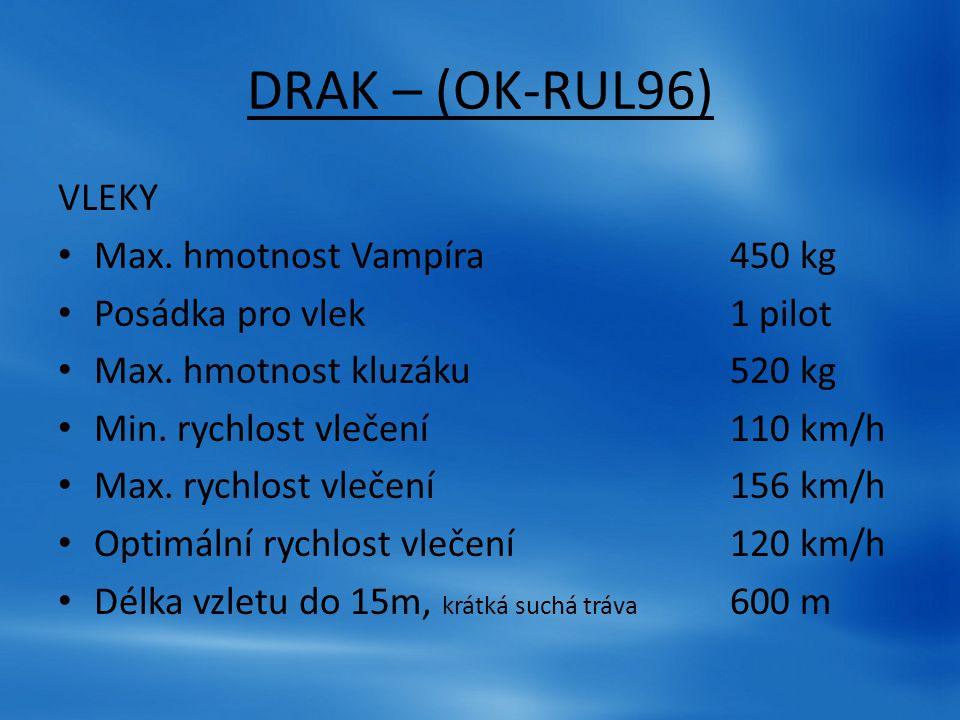 DRAK – (OK-RUL96) VLEKY Max. hmotnost Vampíra 450 kg