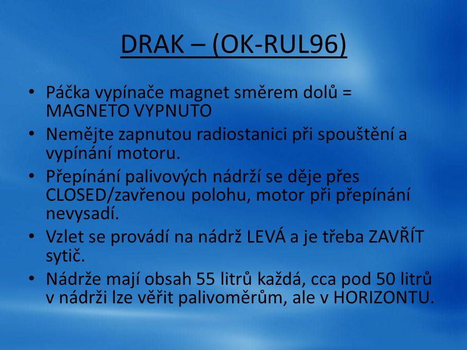 DRAK – (OK-RUL96) Páčka vypínače magnet směrem dolů = MAGNETO VYPNUTO