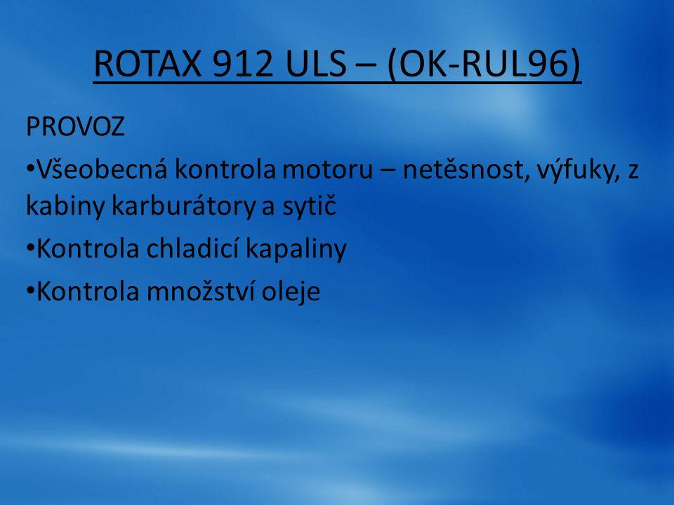 ROTAX 912 ULS – (OK-RUL96) PROVOZ