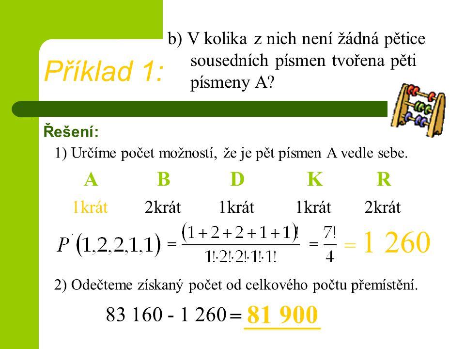 b) V kolika z nich není žádná pětice sousedních písmen tvořena pěti písmeny A