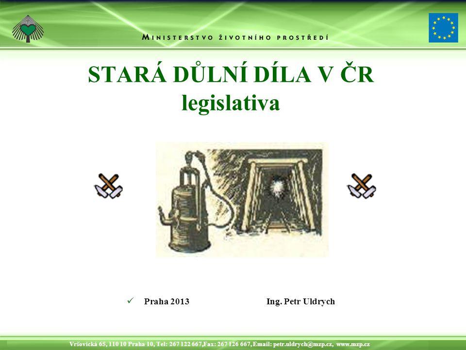 STARÁ DŮLNÍ DÍLA V ČR legislativa