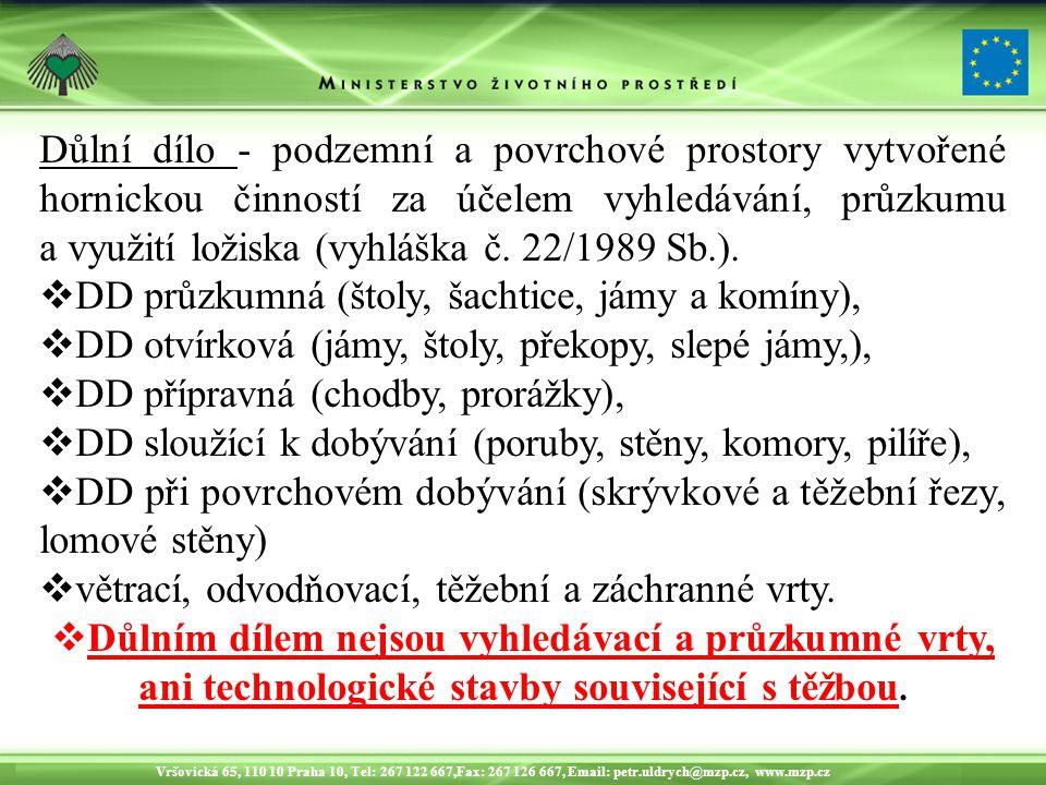Důlní dílo - podzemní a povrchové prostory vytvořené hornickou činností za účelem vyhledávání, průzkumu a využití ložiska (vyhláška č. 22/1989 Sb.).