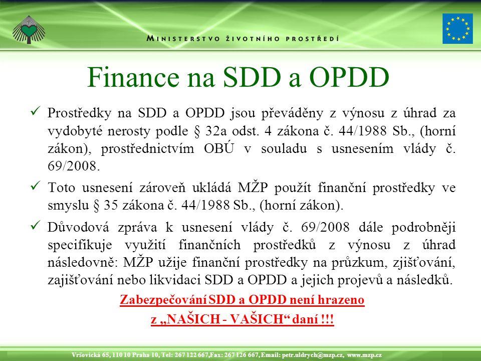 """Zabezpečování SDD a OPDD není hrazeno z """"NAŠICH - VAŠICH daní !!!"""