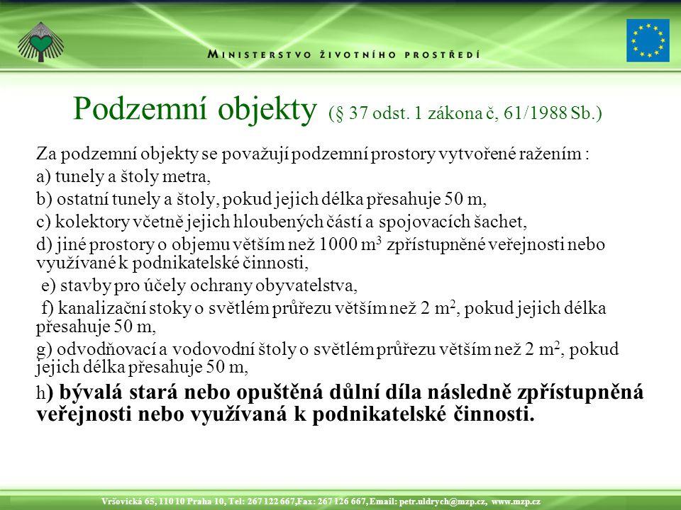 Podzemní objekty (§ 37 odst. 1 zákona č, 61/1988 Sb.)