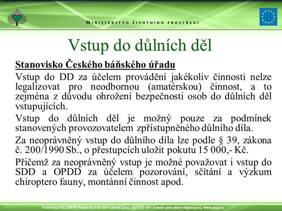 Vstup do důlních děl Stanovisko Českého báňského úřadu