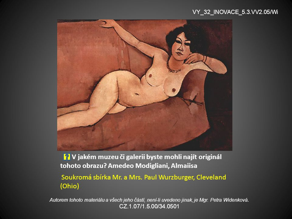 VY_32_INOVACE_5.3.VV2.05/Wi V jakém muzeu či galerii byste mohli najít originál tohoto obrazu Amedeo Modigliani, Almaiisa.