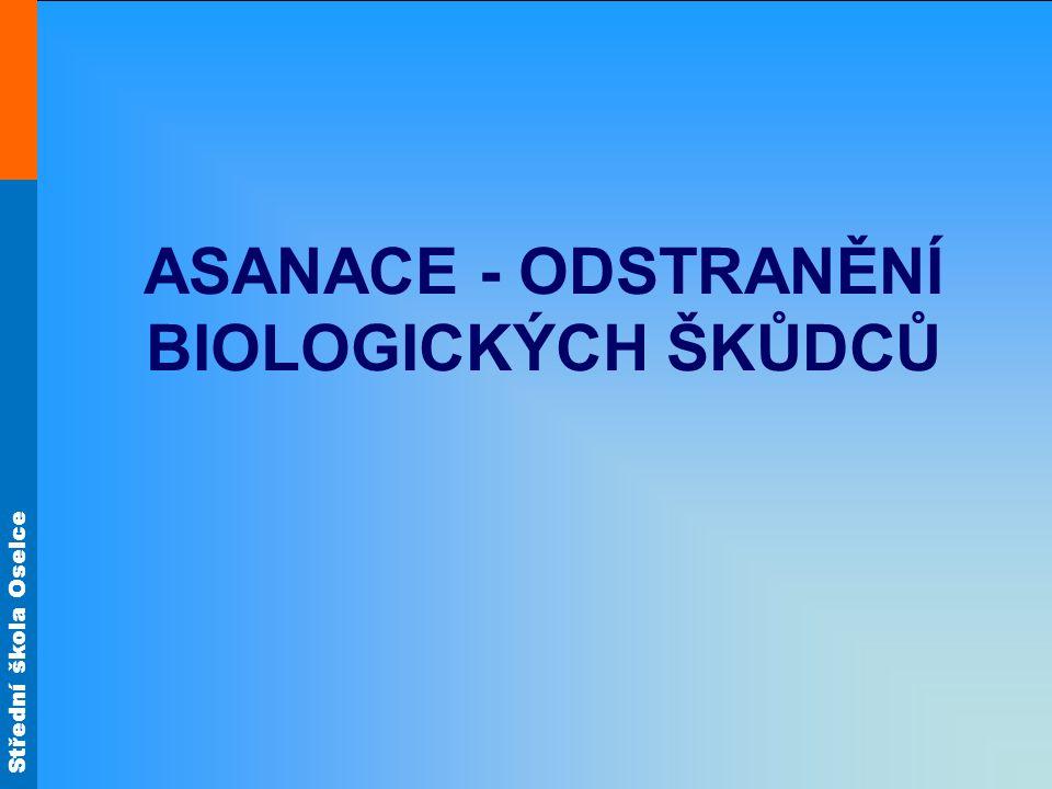 ASANACE - ODSTRANĚNÍ BIOLOGICKÝCH ŠKŮDCŮ