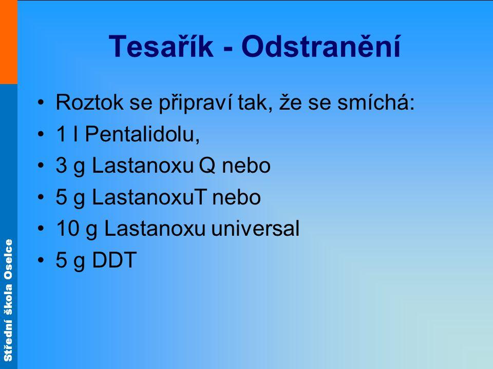 Tesařík - Odstranění Roztok se připraví tak, že se smíchá: