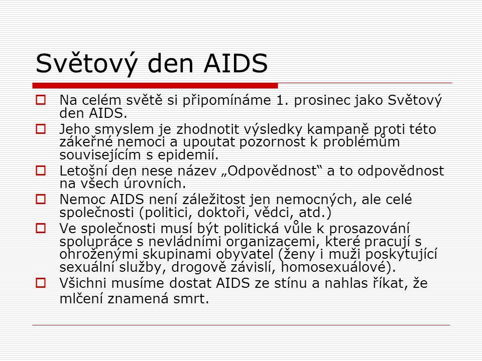 Světový den AIDS Na celém světě si připomínáme 1. prosinec jako Světový den AIDS.