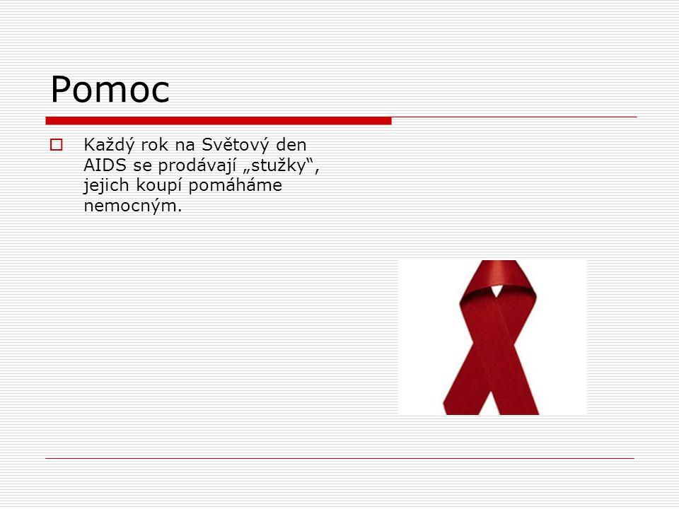 """Pomoc Každý rok na Světový den AIDS se prodávají """"stužky , jejich koupí pomáháme nemocným."""