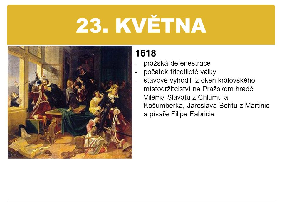 23. KVĚTNA 1618 pražská defenestrace počátek třicetileté války