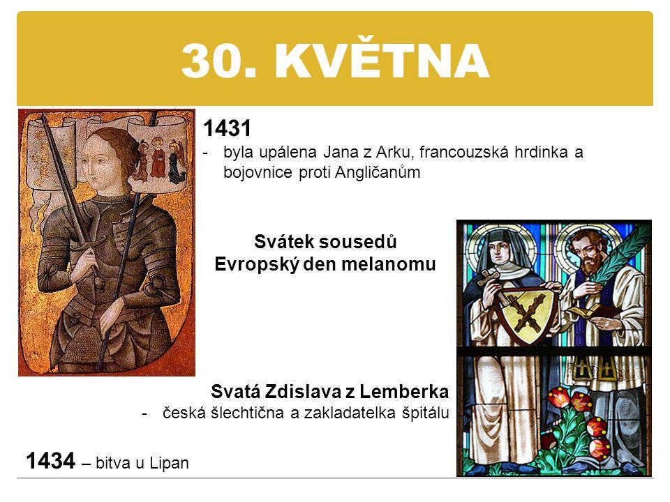 30. KVĚTNA 1431 1434 – bitva u Lipan Svátek sousedů