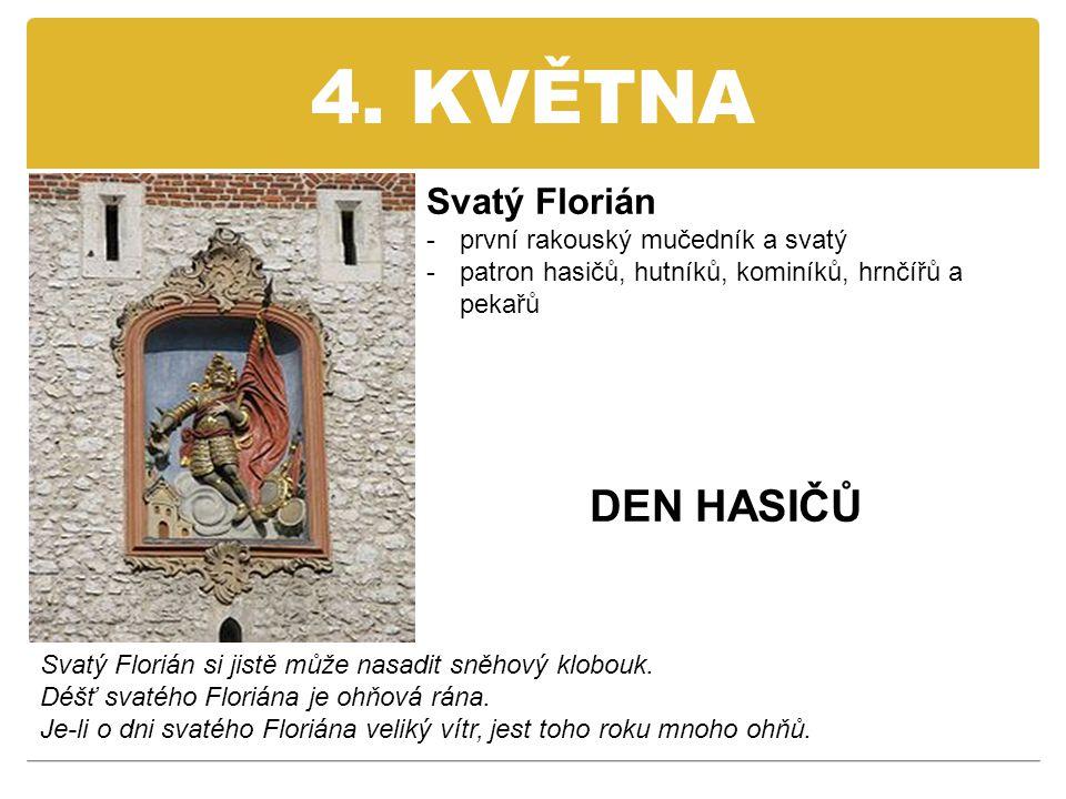 4. KVĚTNA DEN HASIČŮ Svatý Florián první rakouský mučedník a svatý