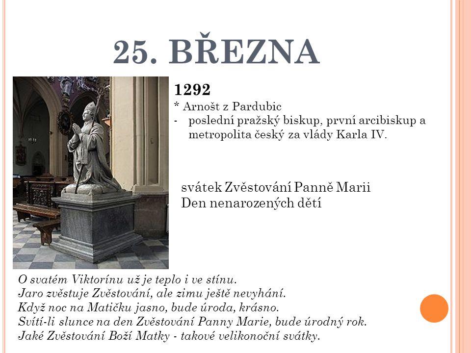 25. BŘEZNA 1292 svátek Zvěstování Panně Marii Den nenarozených dětí
