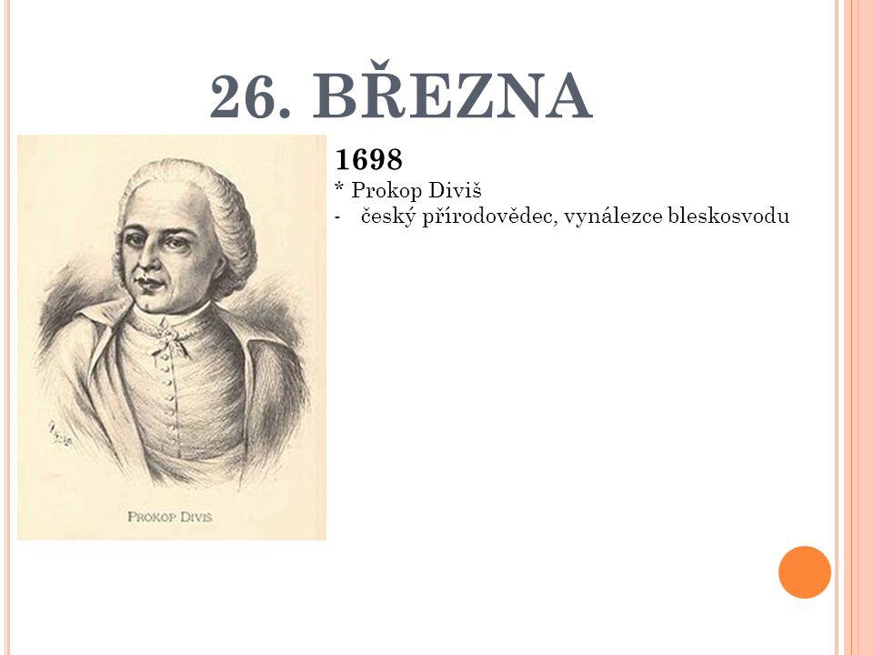26. BŘEZNA 1698 * Prokop Diviš český přírodovědec, vynálezce bleskosvodu