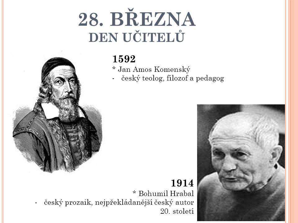 28. BŘEZNA DEN UČITELŮ 1592 1914 * Jan Amos Komenský